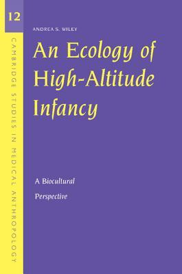 An Ecology of High-Altitude Infancy: A Biocultural Perspective