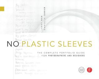 No Plastic Sleeves: The Complete Portfolio Guide for Photographers and Designers