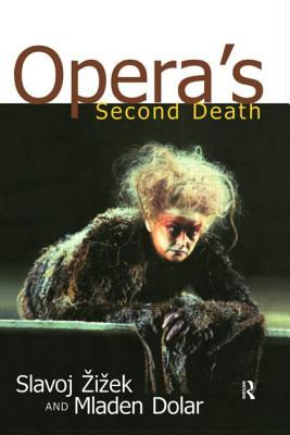 Opera's second death by Slavoj žIžEk