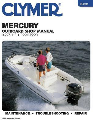 Mercury Outboard Shop Manual: 3-275 Hp : 1990-1993