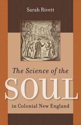 The Science of the Soul in Colonial New England