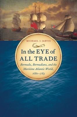 In the Eye of All Trade by Michael Jarvis