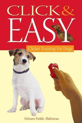 Click & Easy: Clicker Training for Dogs