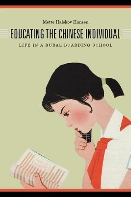 Free PDF Book Educating the Chinese Individual: Life in a Rural Boarding School