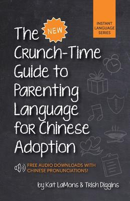 the-new-crunch-time-guide-to-parenting-language-for-chinese-adoption