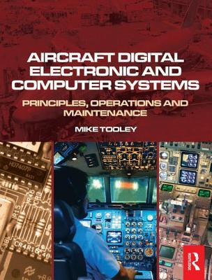 Aircraft Digital Electronic and Computer Systems: Principles, Operation and Maintenance