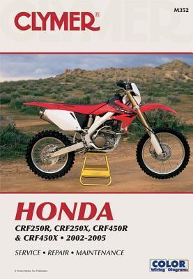 Clymer Honda CRF250R, CRF250X, CRF450R & CRF450X 2002-2005 (Clymer Motorcycle Repair)