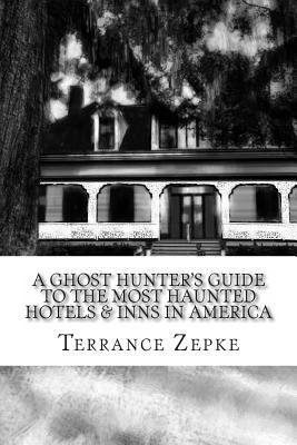 A Ghost Hunter's Guide to the Most Haunted Hotels  Inns in America