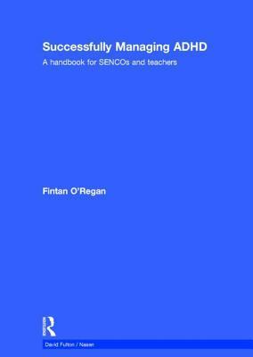 Successfully Managing ADHD: A Handbook for Sencos and Teachers