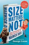 Size Matters Not: The Extraordinary Life and Career of Warwick Davis