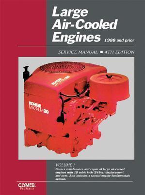 Large Air-Cooled Engines Service Manual: Acme, Briggs and Stratton, Clinton, Craftsman, Honda, Kawasaki, Kohler, Onan, Tecumseh, Wisconsin, Wisconsin
