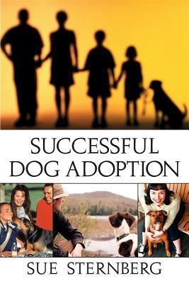 Successful Dog Adoption by Sue Sternberg
