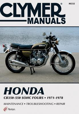 Honda Cb350-550Cc Sohc Fours, 1971-1978 (Clymer Motorcycle Repair Series) (Clymer Manuals: Motorcycle Repair)