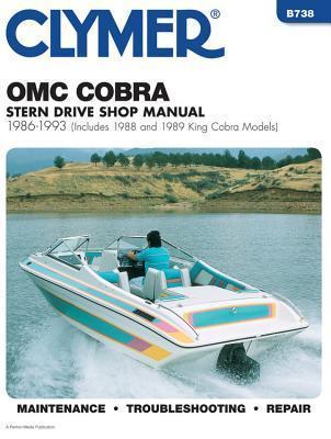 Clymer Omc Cobra Stern Drive Shop Manual 1986-1993: Includes 1988 and 1989 King Cobra Models