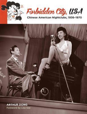 Forbidden City, USA: Chinese American Nightclubs, 1936-1970