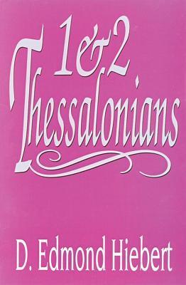 1 & 2 Thessalonians(Hiebert Commentary)