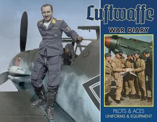 PDF Download Luftwaffe War Diary: Pilots & Aces: Uniforms & Equipment