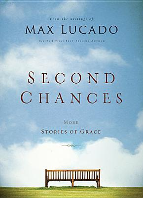 Second Chances (International Edition): More Stories of Grace