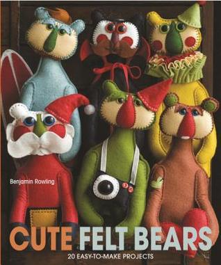Cute Felt Bears: 20 Easy-To-Make Projects