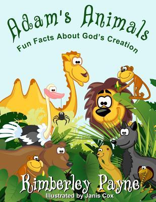 Adam's Animals - fun facts about God's Creation