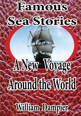 Famous Sea Stories - A New Voyage Around the World.