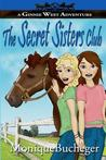 The Secret Sisters Club (Ginnie West Adventures, #1)