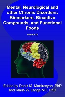 Mental, Neurological and Other Chronic Disorders: Bio-Markers, Bioactive Compounds, and Functional Foods