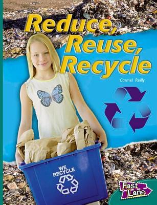 Reduce, Reuse, Recycle Fast Lane Green Non-Fiction