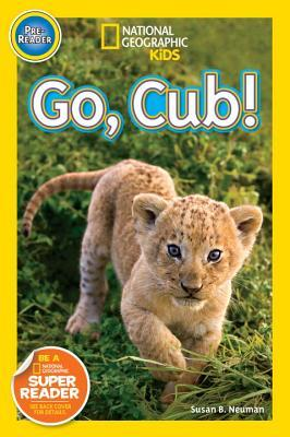 Go, Cub! (National Geographic Readers)