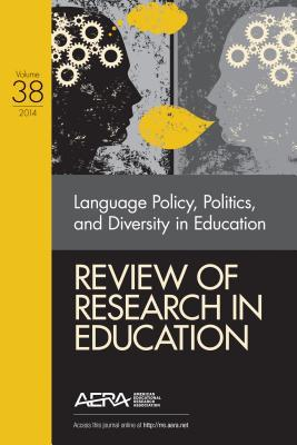 Review of Research in Education, Volume 38: Language Policy, Politics, and Diversity in Education