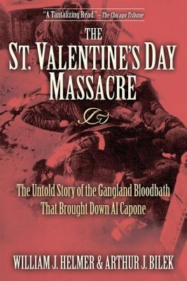 The St Valentine S Day Massacre The Untold Story Of The Gangland