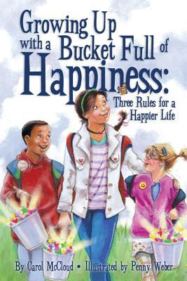 Growing Up with a Bucket Full of Happiness by Carol McCloud
