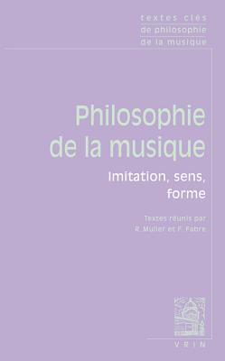 Textes Cles de Philosophie de La Musique