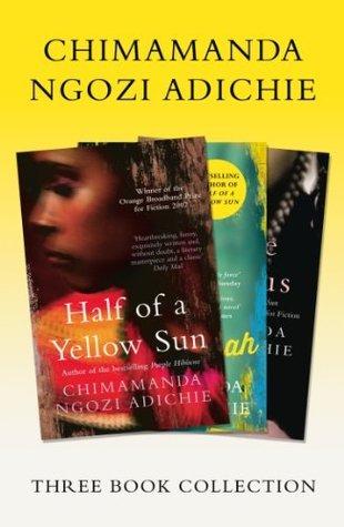 Half of a Yellow Sun / Americanah / Purple Hibiscus