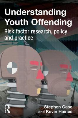 Understanding Youth Offending: Risk Factor Research, Policy and Practice