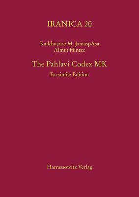 The Pahlavi Codex Mk: Facsimile Edition