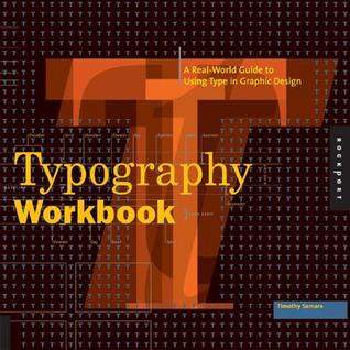 Typography Workbook by Timothy Samara