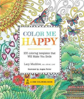 Color Me Happy: 100 Coloring Templates That Will Make You Smile by ...