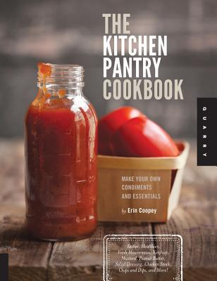 The Kitchen Pantry Cookbook: How to make your own condiments and essentials