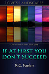 If At First You Don't Succeed by K.C. Faelan