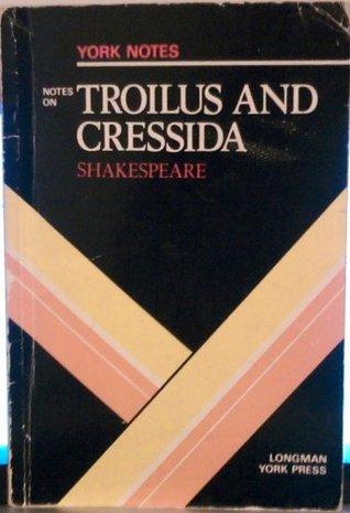 William Shakespeare: Troilus And Cressida