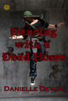 Dancing with a Dead Horse by Danielle DeVor