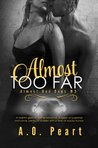 Almost Too Far by A.O. Peart