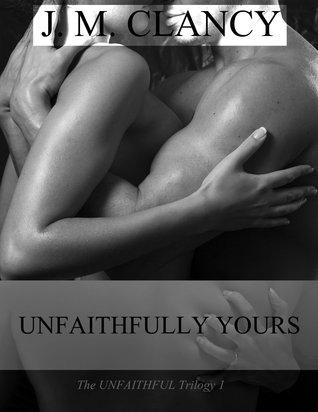Unfaithfully Yours (Unfaithful Trilogy #1)