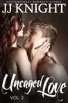 Uncaged Love, Volume 2 (Uncaged Love, #2)