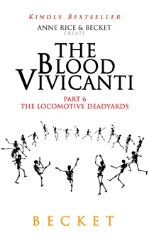 The Locomotive Deadyards (The Blood Vivicanti #6)