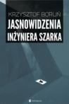 Jasnowidzenia inżyniera Szarka