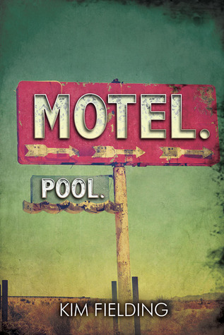 Motel. Pool. by Kim Fielding