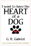 I Want to Have the Heart of a Dog