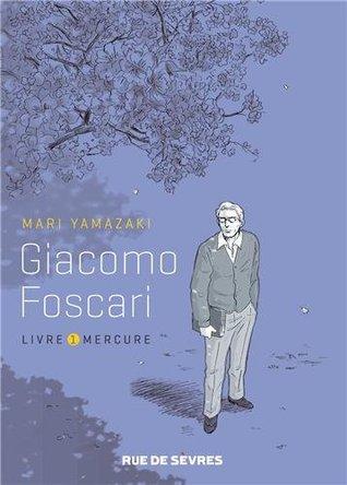 Giacomo Foscari ; vol. 1 by Mari Yamazaki